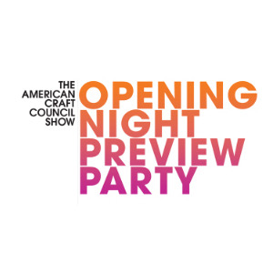 American Craft Council Show: Opening Night Preview Party
